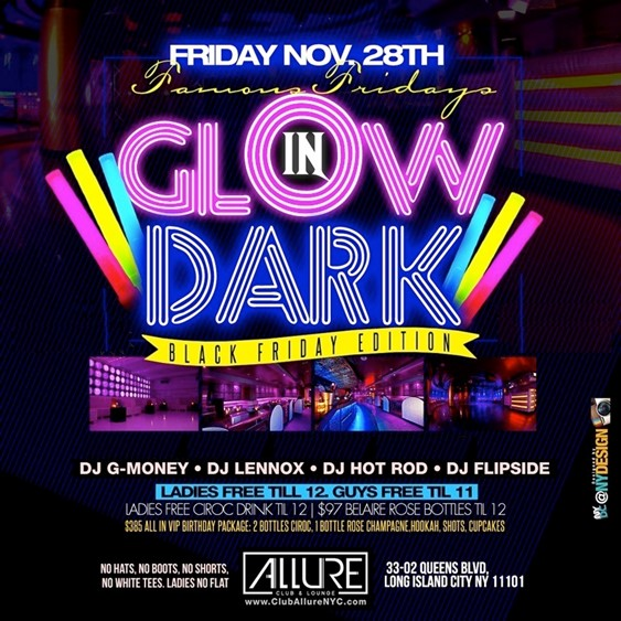 Famous Fridays Glow In The Dark Black Friday Edition @ Allure ...