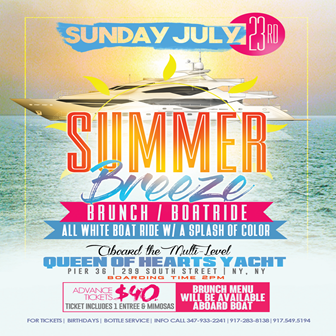 Summer Breeze All White With A Splash Of Color Brunch Yacht Party @ Queen Of Hearts Yacht Sunday July 23, 2017