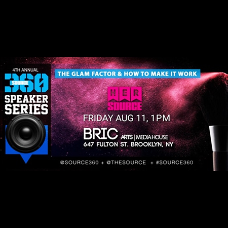 Source360:Hersource Presents The Glam Factor & How To Make It Work @ BRIC Friday August 11, 2017