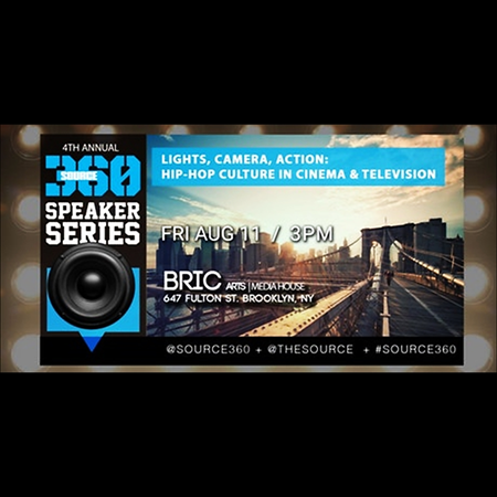 Source360 Lights, Camera, Action: Hip-Hop Culture In Cinema & Television @ BRIC Friday August 11, 2017