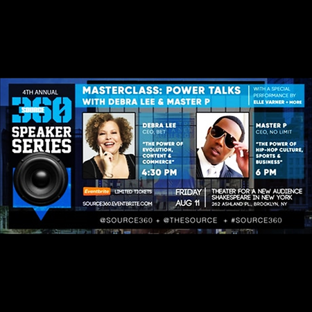 SOURCE360 Master Class Power Talks with Master P & Debra Lee @ The Polonsky Shakespeare Center Friday August 11, 2017