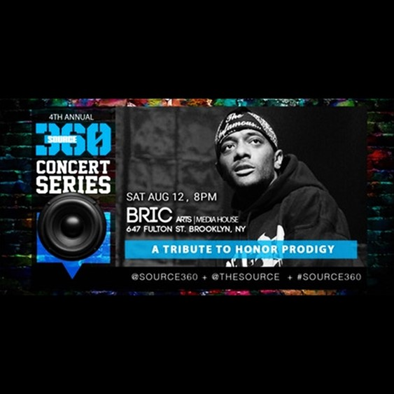 Source 360 Tribute To Prodigy @ BRIC Saturday August 12, 2017