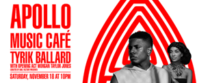 https://www.apollotheater.org/event/apollo-music-cafe-tyrik-ballard-with-opening-act-morgan-taylor/
