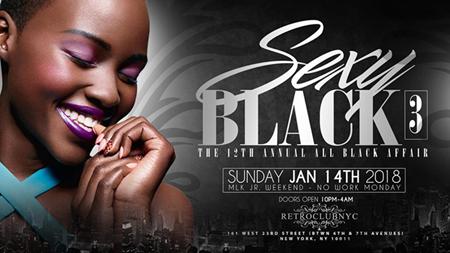 Sexy Black 3- The 12th Annual All Black Affair @ Retro Club NYC Sunday January 14, 2018