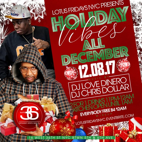 Lotus Fridays Holiday Vibes @ Suite 36 Friday December 8, 2017